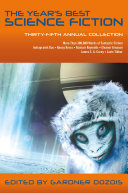 The Year s Best Science Fiction  Thirty Fifth Annual Collection
