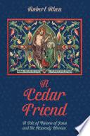 A Cedar Friend