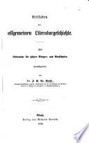 Leitfaden der allgemeinen Literaturgeschichte  etc