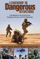 Leadership in Dangerous Situations: A Handbook for the Armed Forces, ...