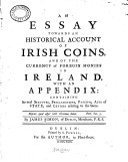 An Essay Towards an Historical Account of Irish Coins