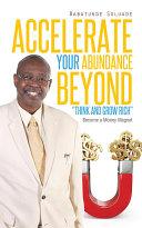 "Accelerate Your Abundance Beyond ""Think and Grow Rich"" Pdf/ePub eBook"