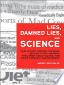 """Lies, Damned Lies, and Science: How to Sort through the Noise Around Global Warming, the Latest Health Claims, and Other Scientific Controversies"" by Sherry Seethaler"