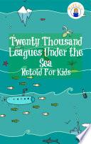 Twenty Thousand Leagues Under the Sea Retold For Kids (Beginner Reader Classics)
