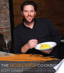 """The Scarpetta Cookbook: 125 Recipes from the Acclaimed Restaurant"" by Scott Conant"