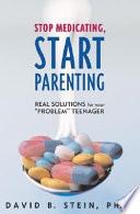 Stop Medicating, Start Parenting