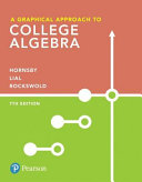 A Graphical Approach to College Algebra Plus Mylab Math with Pearson Etext    Access Card Package