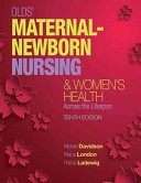 Olds  Maternal Newborn Nursing and Women s Health Across the Lifespan