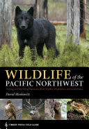 Wildlife of the Pacific Northwest: Tracking and Identifying Mammals, ...