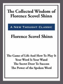 The Collected Wisdom of Florence Scovel Shinn