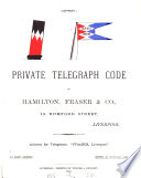 Private telegraph code of Hamilton, Fraser & co