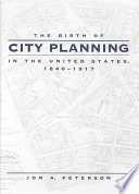 The Birth Of City Planning In The United States 1840 1917