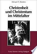 Christenheit und Christentum im Mittelalter