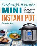 Mini Instant Pot Cookbook for Beginners