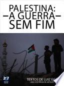 Palestina: a guerra sem fim