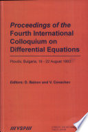 Proceedings of the Fourth International Colloquium on Differential Equations  : Plovdiv, Bulgaria, 18-22 August 1993