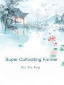 Super Cultivating Farmer [Pdf/ePub] eBook