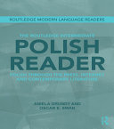 The Routledge Intermediate Polish Reader: Polish through the press, ...