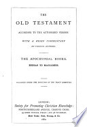 The Old Testament according to the authorised version, with a brief comm. by various authors. The Apocryphal books
