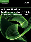A Level Further Mathematics for OCR A Mechanics Student Book (AS/A Level)