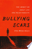 Bullying Scars The Impact on Adult Life and Relationships