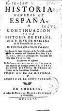 Historia general de España o Continuacion de la Historia de España del R.P. Juan de Mariana de la Compañia de Jesus