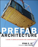 """""""Prefab Architecture: A Guide to Modular Design and Construction"""" by Ryan E. Smith, James Timberlake"""