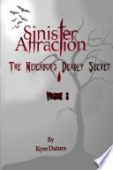 Sinister Attraction  The Neighbor s Deadly Secret Volume 3