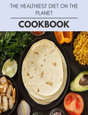 The Healthiest Diet On The Planet Cookbook