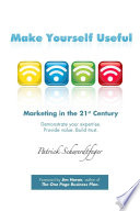 Make Yourself Useful Marketing In The 21st Century