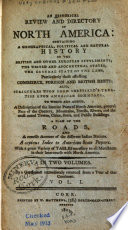 An Historical Review and Directory of North America: Containing a ... History of the British and Other European Settlements ... and a Concise Account of the ... Indian Nations