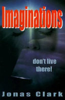 Imaginations, Don't Live There!