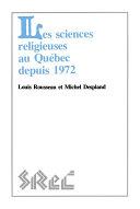 Les sciences religieuses au Québec depuis 1972