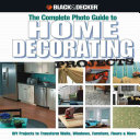 Black & Decker The Complete Photo Guide to Home Decorating Projects