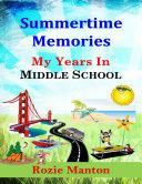 Summertime Memories  My Years In Middle School
