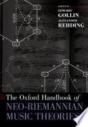 The Oxford Handbook of Neo Riemannian Music Theories