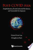 Post covid Asia  Deglobalization  Fourth Industrial Revolution  And Sustainable Development