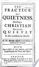 The practise of quietness  Directing a Christian how to live quietly in this troublesome world  6th edition amplified  Few MS  notes