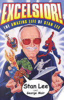 """""""Excelsior!: The Amazing Life of Stan Lee"""" by Stan Lee, George Mair"""