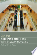 Shopping Malls and Other Sacred Spaces