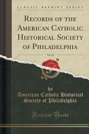Records Of The American Catholic Historical Society Of Philadelphia Vol 24 Classic Reprint