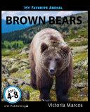 My Favorite Animal: Brown Bears