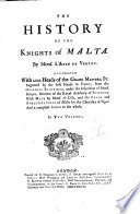 The History of the Knights of Malta. By Mons. L'abbé de Vertot. Illustrated with 71 Heads of the Grand Masters, &c. Engraved by the Best Hands in France, from the Original Paintings, Under the Inspection of Mons. Bologne ... With Maps by Mons. de Lille, and the Plans and Fortifications of Malta by the Chevalier de Tigné. And a Compleat Index to the Whole. In Two Volumes