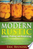 Modern Rustic: Canning, Pickling and Dehydrating