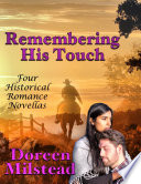 Remembering His Touch: Four Historical Romance Novellas