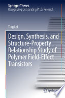 Design Synthesis And Structure Property Relationship Study Of Polymer Field Effect Transistors