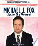 Michael J  Fox  Live in the Moment