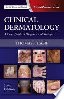 """Clinical Dermatology E-Book"" by Thomas P. Habif"