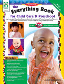 The Everything Book for Child Care & Preschool, Ages 3 - 5