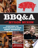 """""""BBQ&A with Myron Mixon: Everything You Ever Wanted to Know About Barbecue"""" by Myron Mixon"""